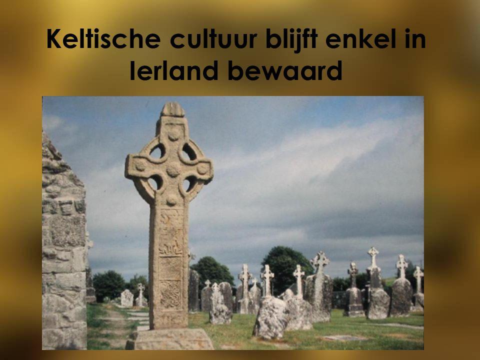 Keltische cultuur blijft enkel in Ierland bewaard