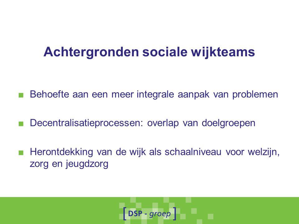 ■ Behoefte aan een meer integrale aanpak van problemen ■ Decentralisatieprocessen: overlap van doelgroepen ■ Herontdekking van de wijk als schaalnivea