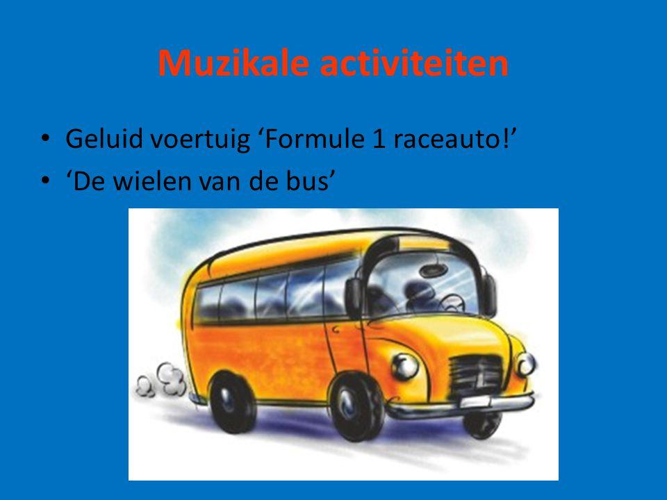 Muzikale activiteiten Geluid voertuig 'Formule 1 raceauto!' 'De wielen van de bus'