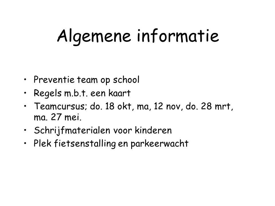 Algemene informatie Preventie team op school Regels m.b.t. een kaart Teamcursus; do. 18 okt, ma, 12 nov, do. 28 mrt, ma. 27 mei. Schrijfmaterialen voo