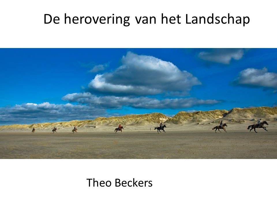 De herovering van het Landschap Theo Beckers