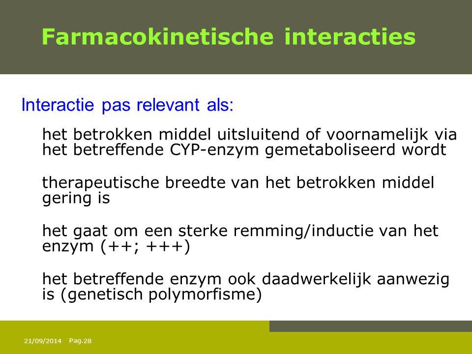 Pag. Farmacokinetische interacties het betrokken middel uitsluitend of voornamelijk via het betreffende CYP-enzym gemetaboliseerd wordt therapeutische