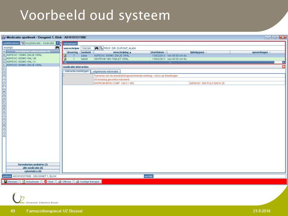 Voorbeeld oud systeem Farmacotherapiecel UZ Brussel 49 21-9-2014