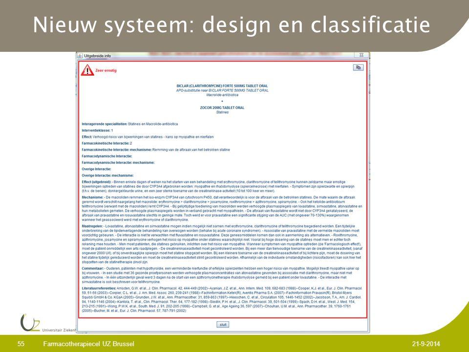 Farmacotherapiecel UZ Brussel 55 21-9-2014 Nieuw systeem: design en classificatie