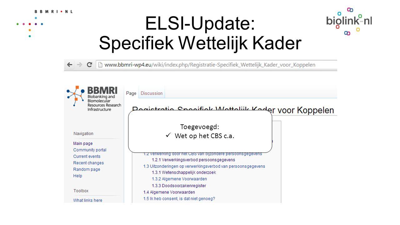 ELSI-Update: Inventarisatie kader van registraties Inventariseren van het Papier: Procedures voor toegang en koppeling; Toetsingscriteria voor toegang en koppeling; Uitgifte voorwaarden bij toegang en koppeling Inventariseren van de Praktijk: interviews met voorzitters van privacy- toetsingscommissie/ethische commissies; april-mei; vragenlijst