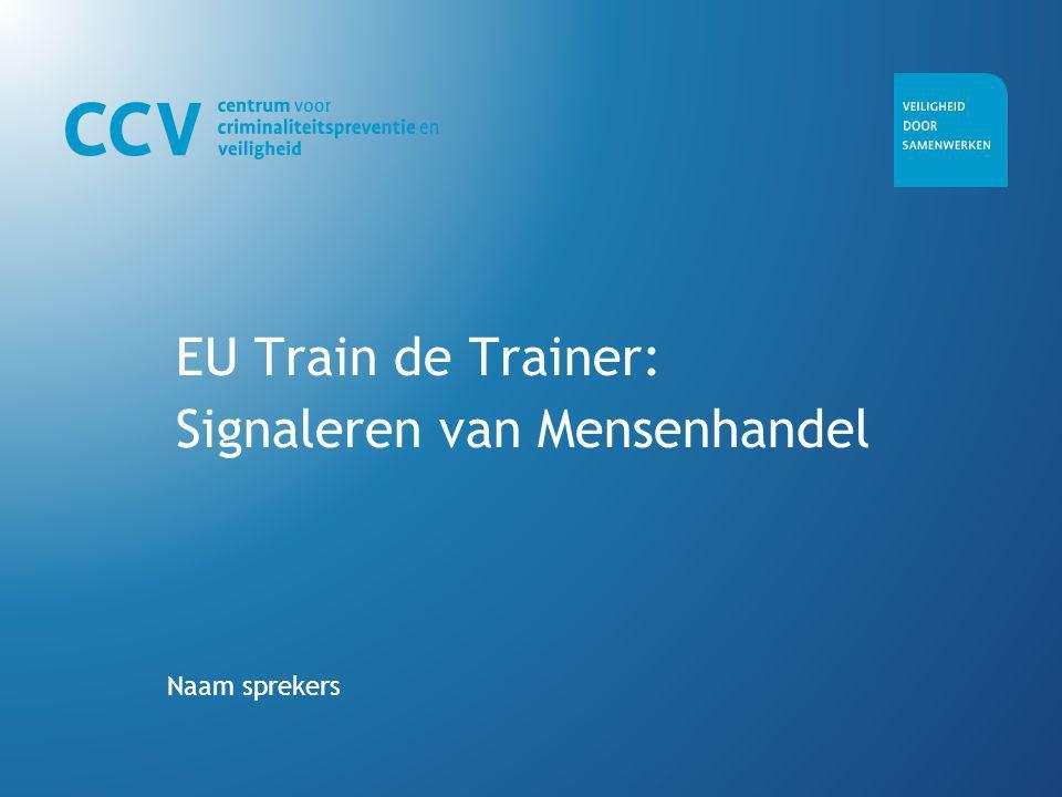 EU Train de Trainer: Signaleren van Mensenhandel Naam sprekers