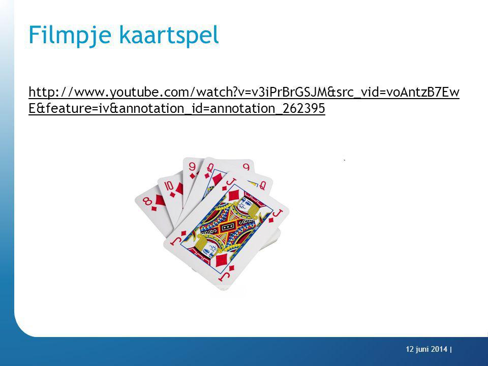 Filmpje kaartspel http://www.youtube.com/watch?v=v3iPrBrGSJM&src_vid=voAntzB7Ew E&feature=iv&annotation_id=annotation_262395 12 juni 2014 |