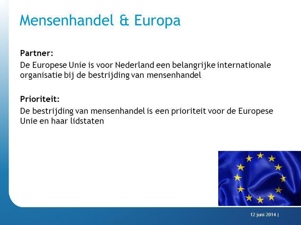 Mensenhandel & Europa Partner: De Europese Unie is voor Nederland een belangrijke internationale organisatie bij de bestrijding van mensenhandel Prior