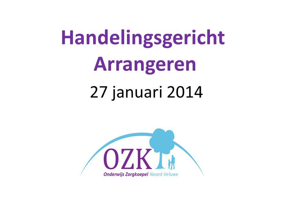 27 januari 2014 Handelingsgericht Arrangeren