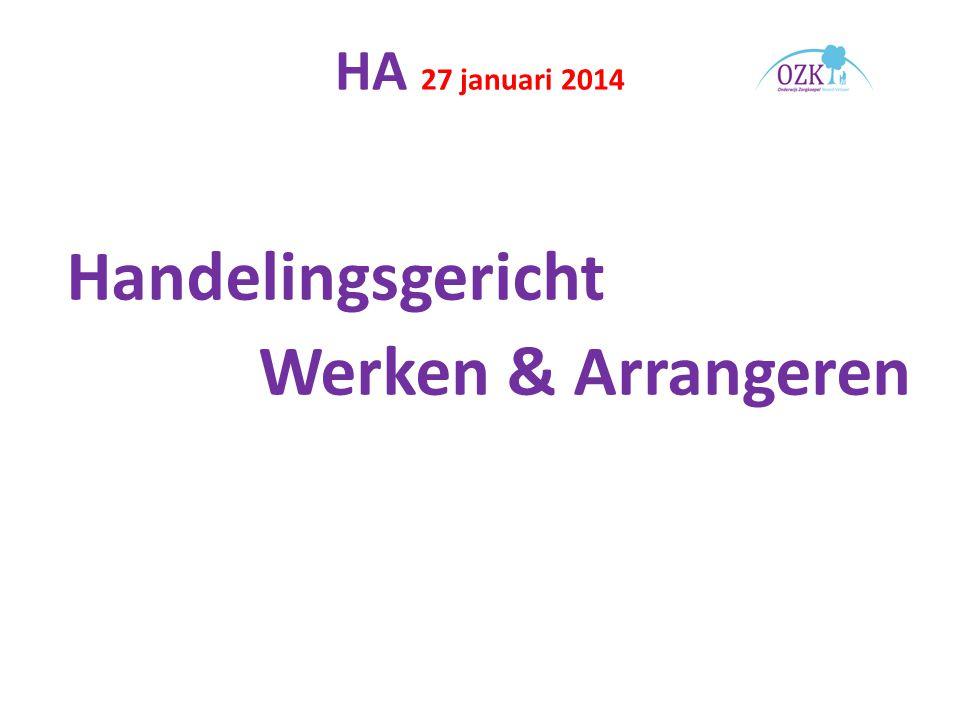 HA 27 januari 2014 Handelingsgericht Werken & Arrangeren