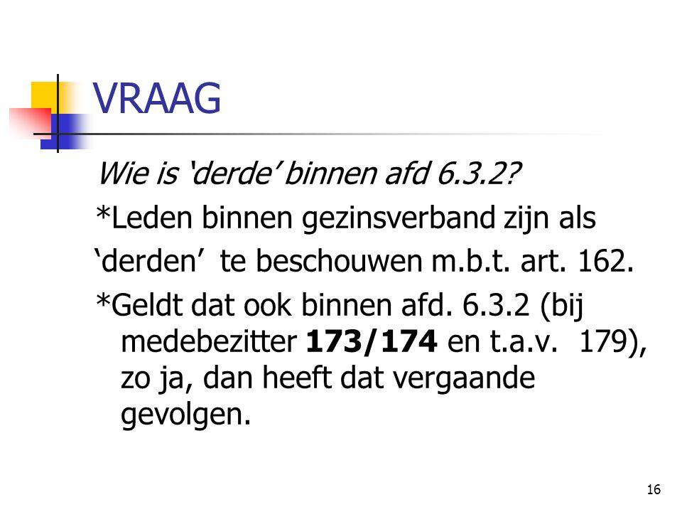 16 VRAAG Wie is 'derde' binnen afd 6.3.2.