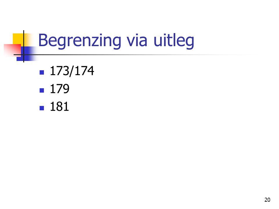 20 Begrenzing via uitleg 173/174 179 181