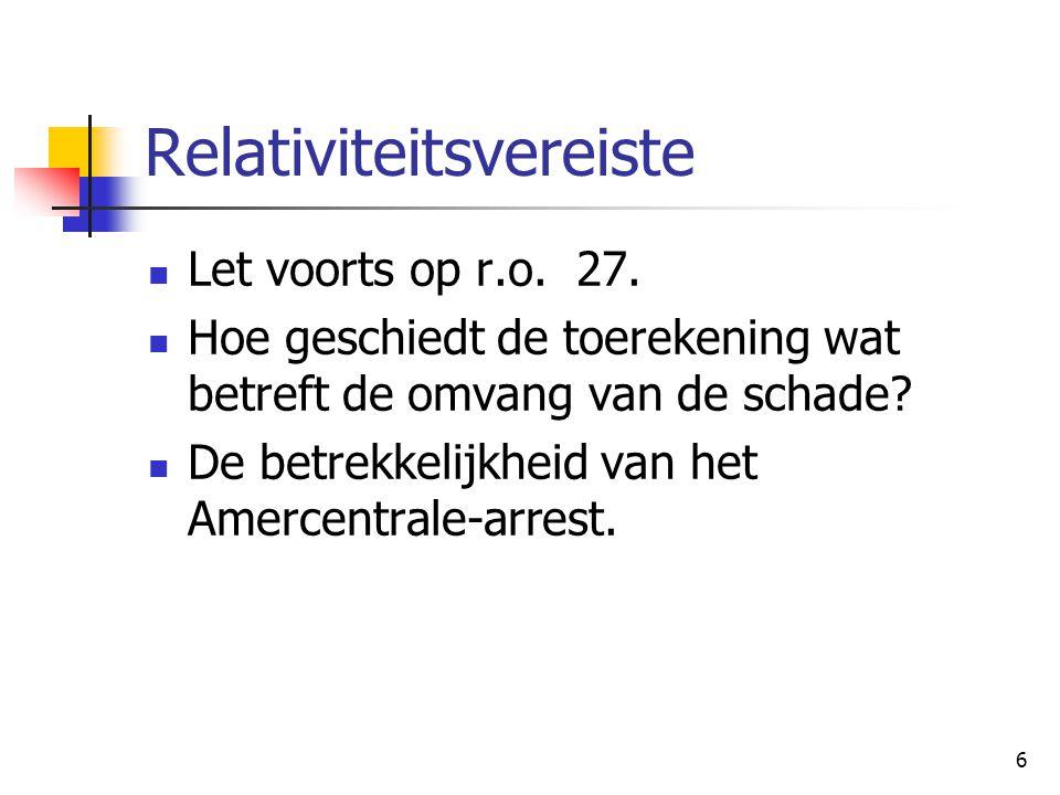 6 Relativiteitsvereiste Let voorts op r.o. 27. Hoe geschiedt de toerekening wat betreft de omvang van de schade? De betrekkelijkheid van het Amercentr