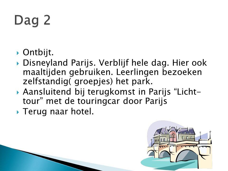  Ontbijt.  Disneyland Parijs. Verblijf hele dag. Hier ook maaltijden gebruiken. Leerlingen bezoeken zelfstandig( groepjes) het park.  Aansluitend b