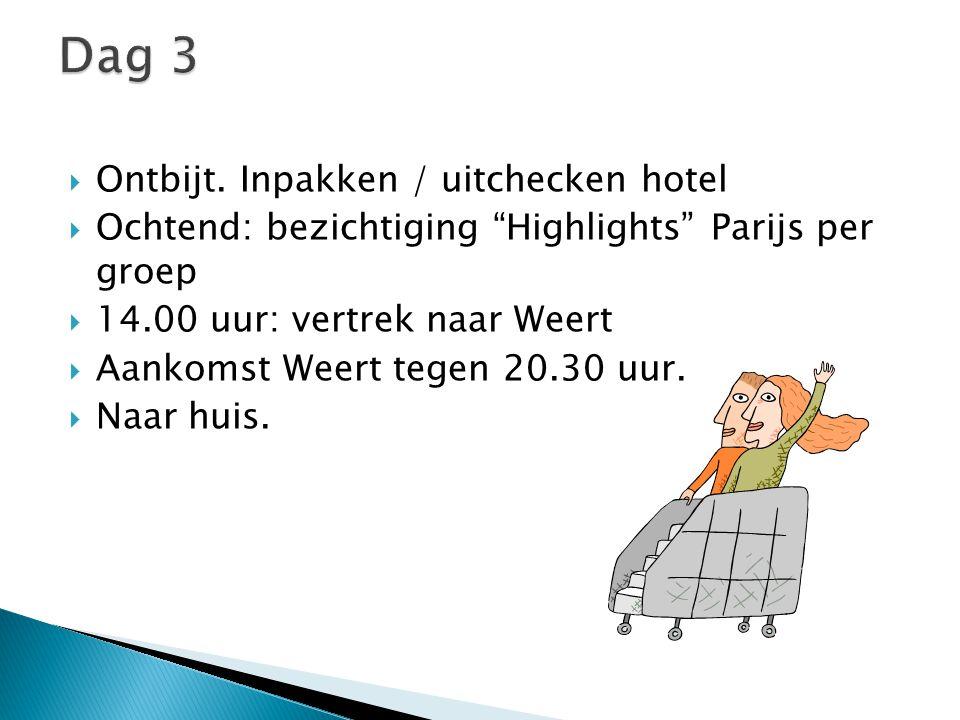 """ Ontbijt. Inpakken / uitchecken hotel  Ochtend: bezichtiging """"Highlights"""" Parijs per groep  14.00 uur: vertrek naar Weert  Aankomst Weert tegen 20"""