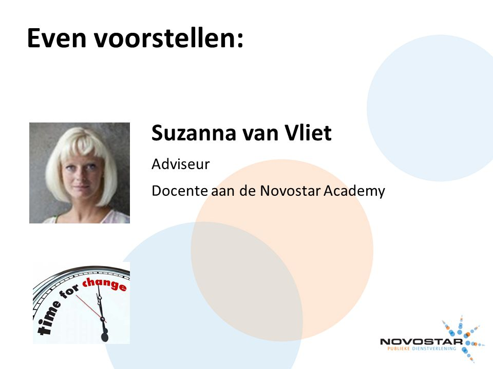 Even voorstellen: Suzanna van Vliet Adviseur Docente aan de Novostar Academy