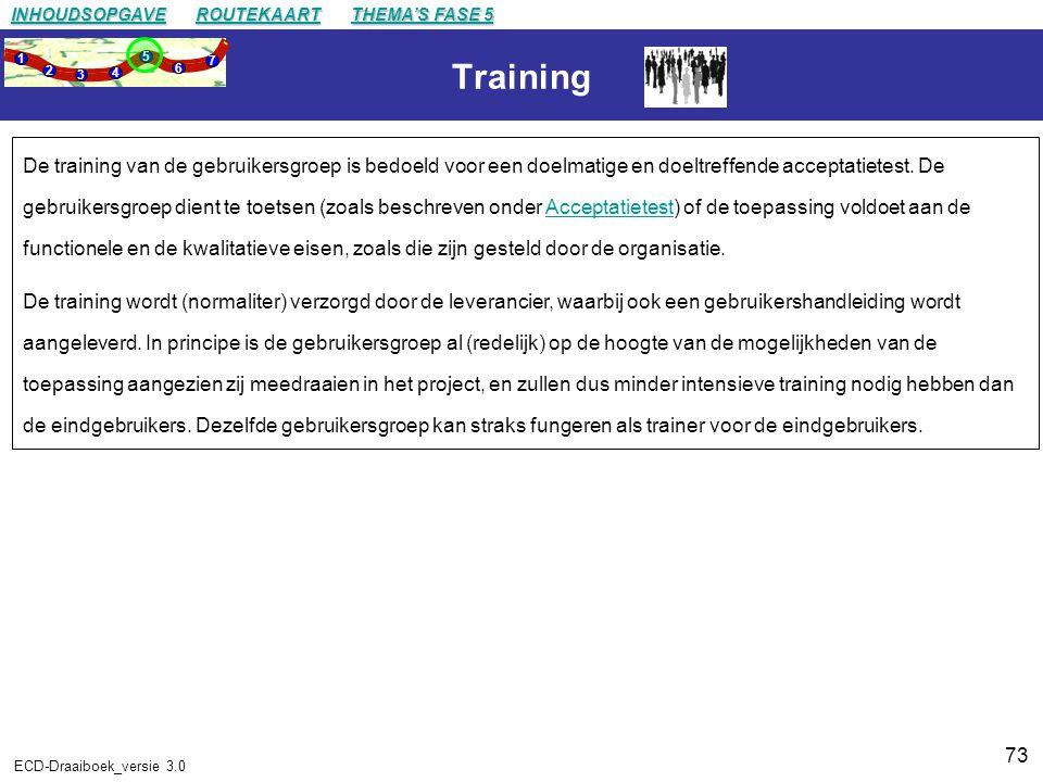 73 ECD-Draaiboek_versie 3.0 Training De training van de gebruikersgroep is bedoeld voor een doelmatige en doeltreffende acceptatietest.