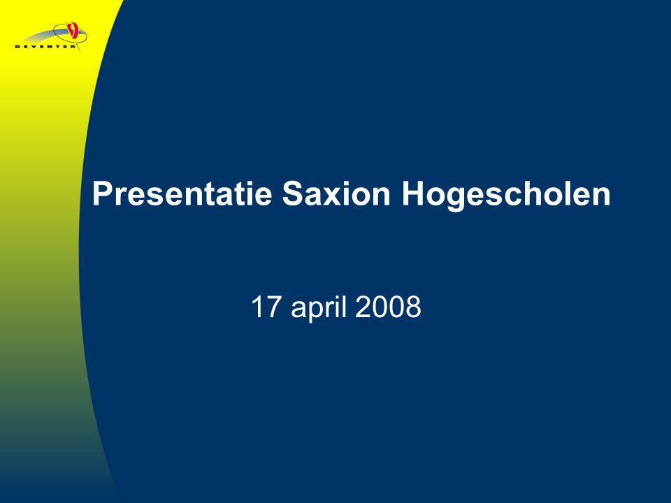Presentatie Saxion Hogescholen 17 april 2008