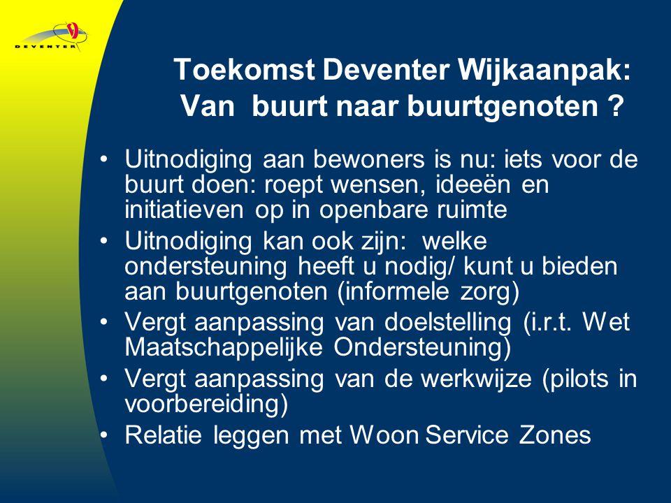 Toekomst Deventer Wijkaanpak: Van buurt naar buurtgenoten .