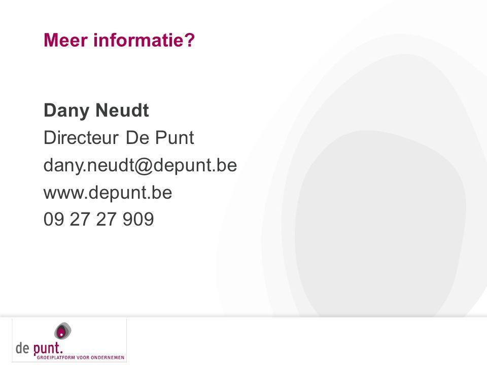 Meer informatie? Dany Neudt Directeur De Punt dany.neudt@depunt.be www.depunt.be 09 27 27 909