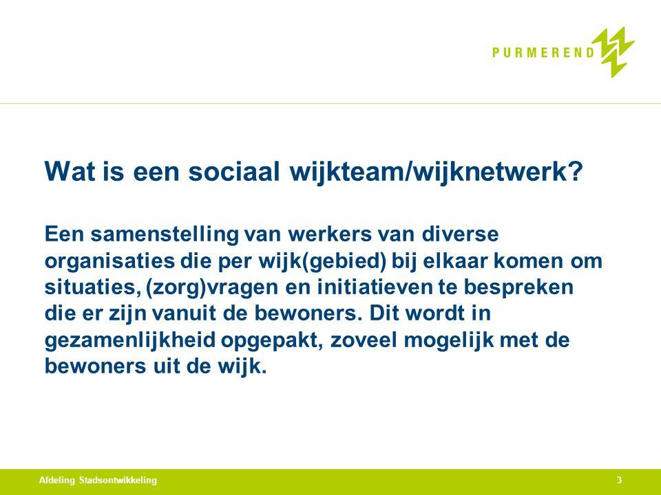 Wat is een sociaal wijkteam/wijknetwerk? Een samenstelling van werkers van diverse organisaties die per wijk(gebied) bij elkaar komen om situaties, (z