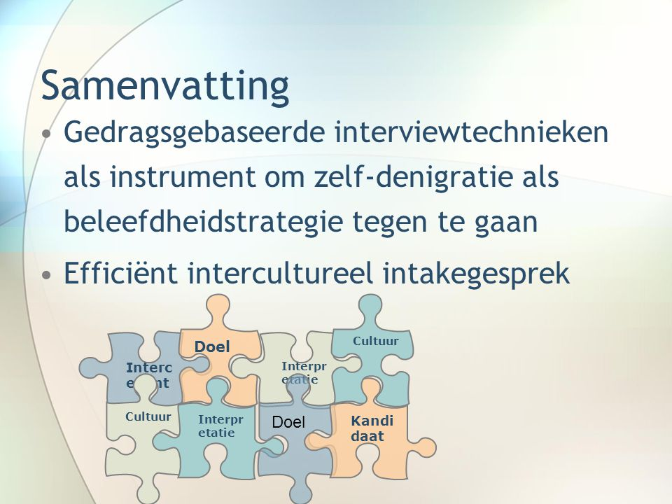 Samenvatting Gedragsgebaseerde interviewtechnieken als instrument om zelf-denigratie als beleefdheidstrategie tegen te gaan Efficiënt intercultureel i