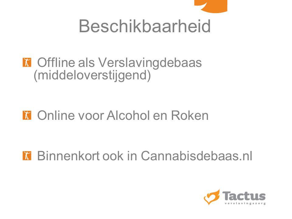 Beschikbaarheid Offline als Verslavingdebaas (middeloverstijgend) Online voor Alcohol en Roken Binnenkort ook in Cannabisdebaas.nl
