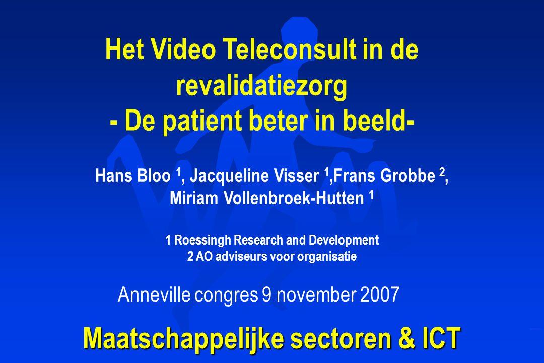 Mogelijkheden ICT in de revalidatie zorg Supervised training Monitoring health status Professional consultatie Patient consultatie Achtergrond
