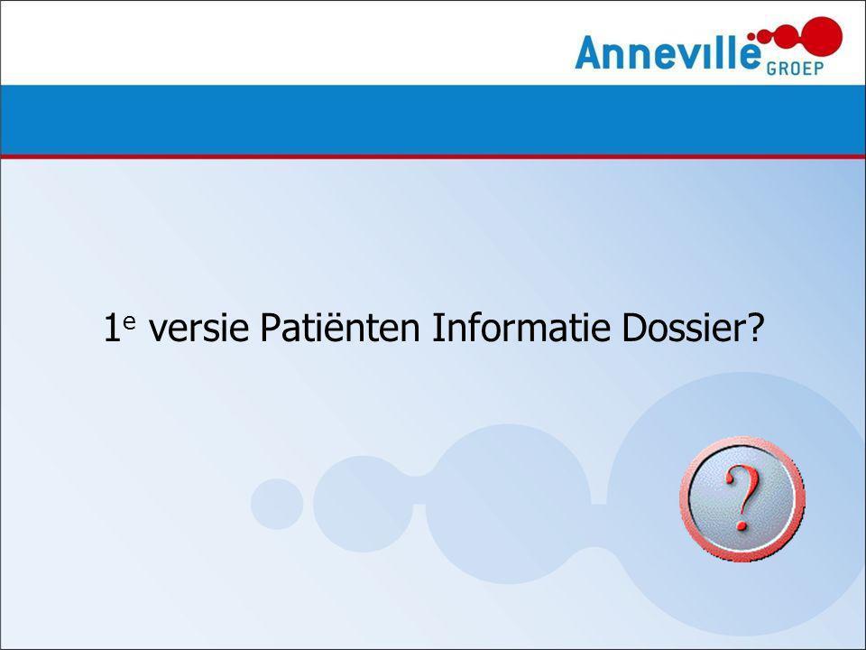 1 e versie Patiënten Informatie Dossier