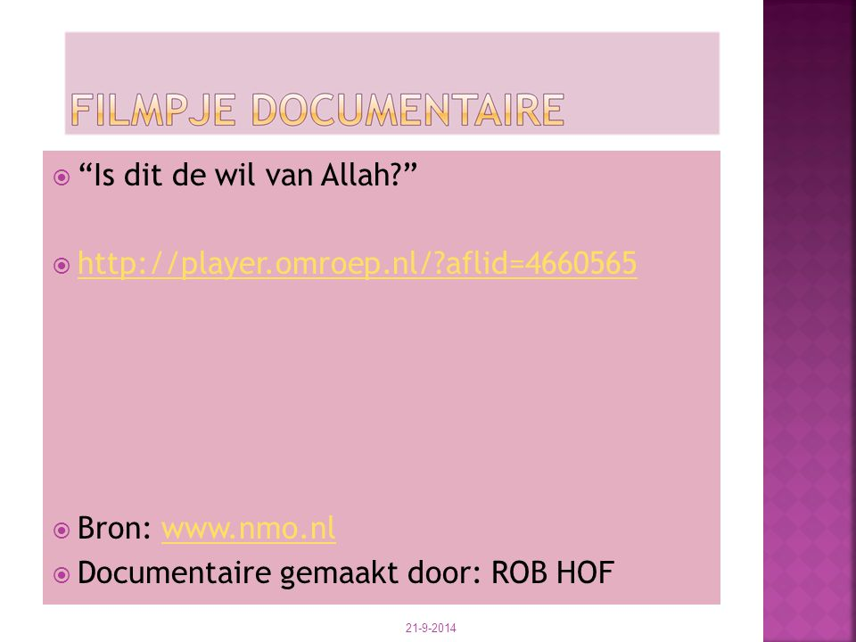 " ""Is dit de wil van Allah?""  http://player.omroep.nl/?aflid=4660565 http://player.omroep.nl/?aflid=4660565  Bron: www.nmo.nlwww.nmo.nl  Documentai"