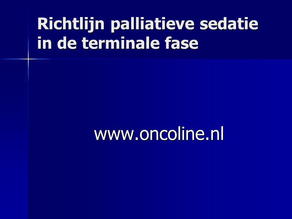 Richtlijn palliatieve sedatie in de terminale fase www.oncoline.nl www.oncoline.nl
