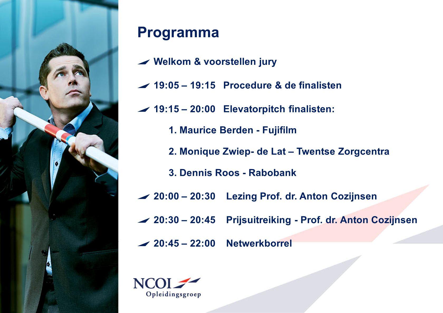 Programma Welkom & voorstellen jury 19:05 – 19:15 Procedure & de finalisten 19:15 – 20:00 Elevatorpitch finalisten: 1. Maurice Berden - Fujifilm 2. Mo