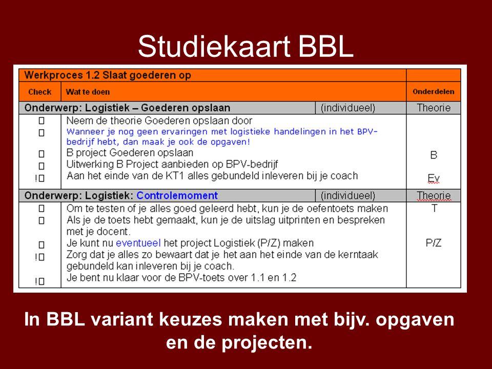 Studiekaart BBL In BBL variant keuzes maken met bijv. opgaven en de projecten.
