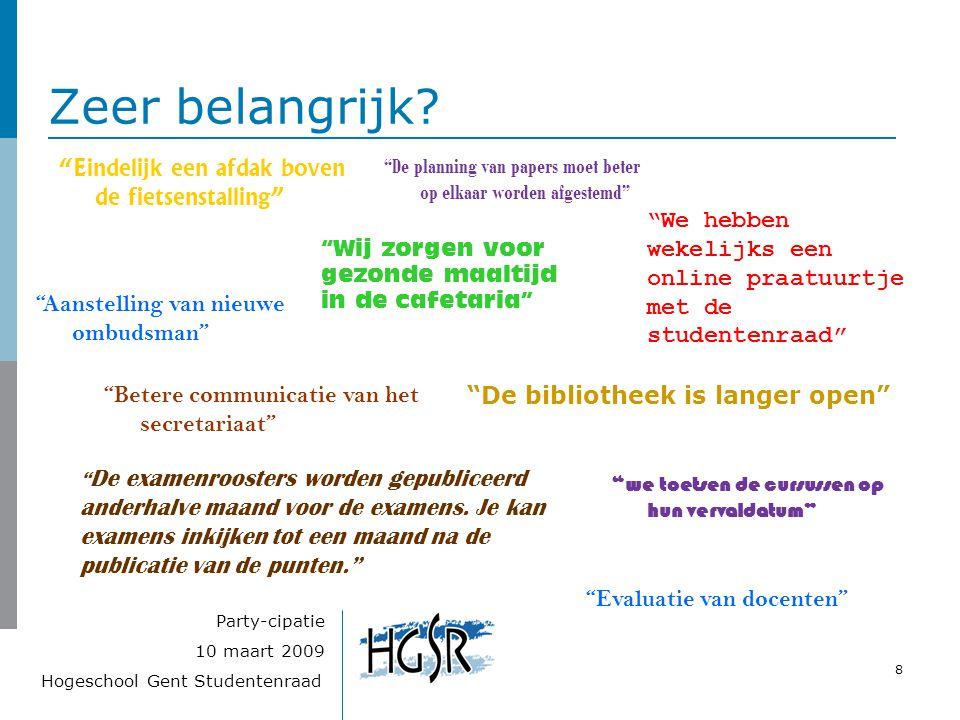 """Hogeschool Gent Studentenraad 8 10 maart 2009 Party-cipatie Zeer belangrijk? """"Eindelijk een afdak boven de fietsenstalling"""" """"De bibliotheek is langer"""
