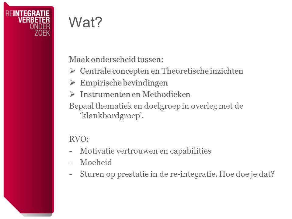 Wat? Maak onderscheid tussen:  Centrale concepten en Theoretische inzichten  Empirische bevindingen  Instrumenten en Methodieken Bepaal thematiek e