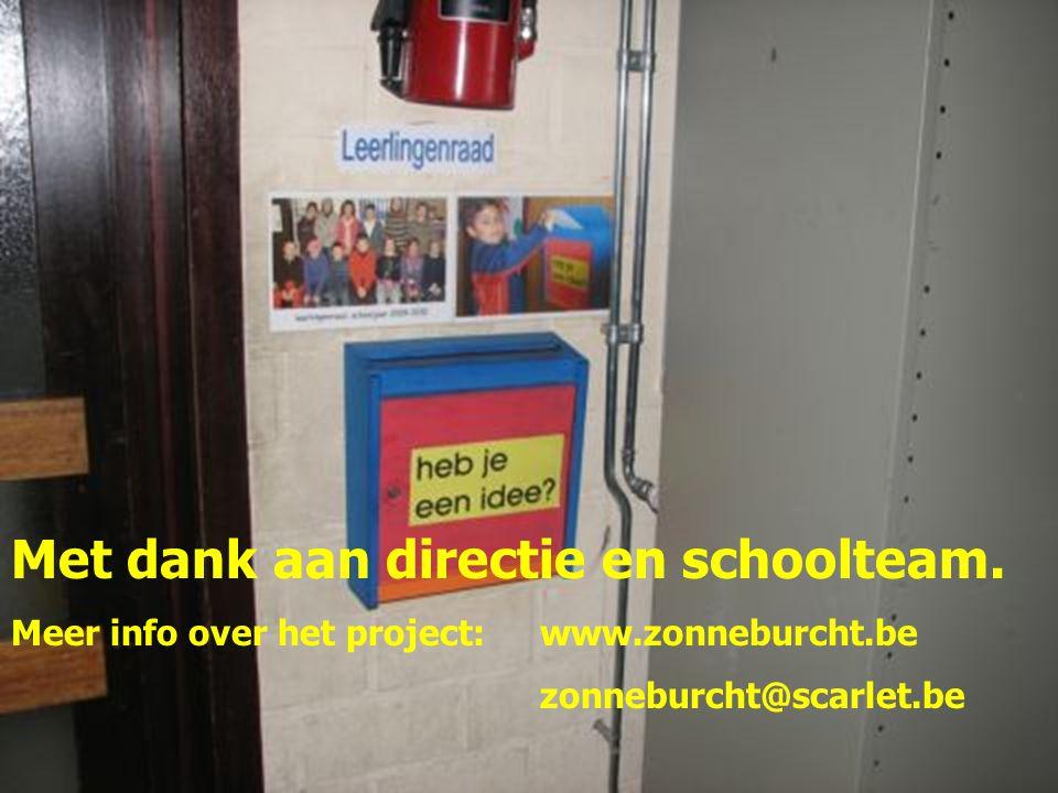 Met dank aan directie en schoolteam. Meer info over het project: www.zonneburcht.be zonneburcht@scarlet.be