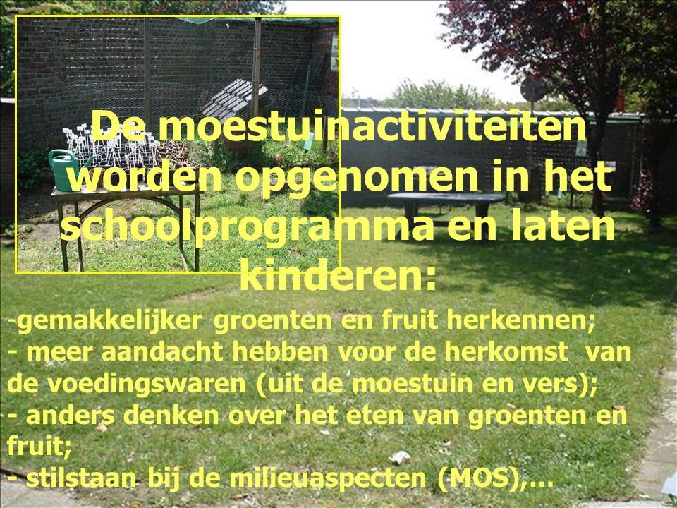 De moestuinactiviteiten worden opgenomen in het schoolprogramma en laten kinderen: -gemakkelijker groenten en fruit herkennen; - meer aandacht hebben