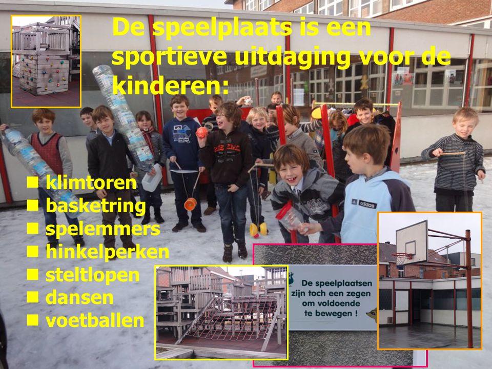 De speelplaats is een sportieve uitdaging voor de kinderen: klimtoren basketring spelemmers hinkelperken steltlopen dansen voetballen