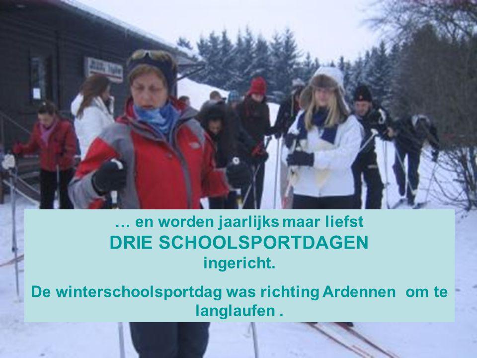 … en worden jaarlijks maar liefst DRIE SCHOOLSPORTDAGEN ingericht. De winterschoolsportdag was richting Ardennen om te langlaufen.