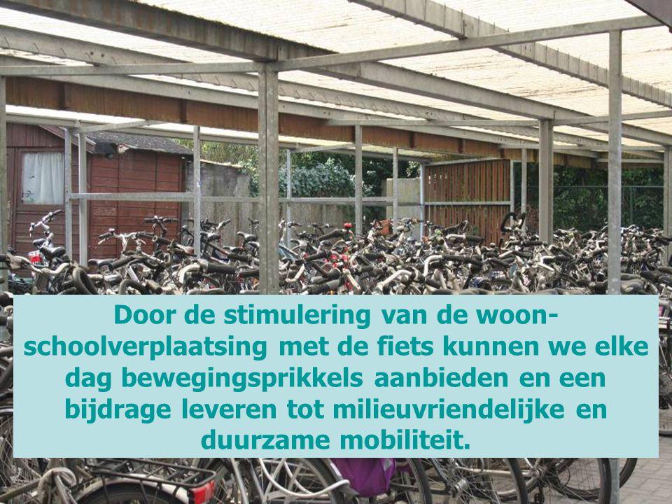 Door de stimulering van de woon- schoolverplaatsing met de fiets kunnen we elke dag bewegingsprikkels aanbieden en een bijdrage leveren tot milieuvrie