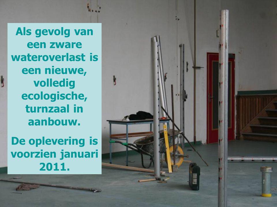 Als gevolg van een zware wateroverlast is een nieuwe, volledig ecologische, turnzaal in aanbouw. De oplevering is voorzien januari 2011.