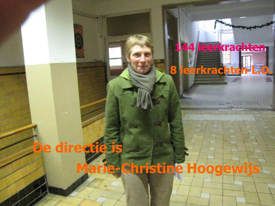 De directie is Marie-Christine Hoogewijs 144 leerkrachten 8 leerkrachten L.O.