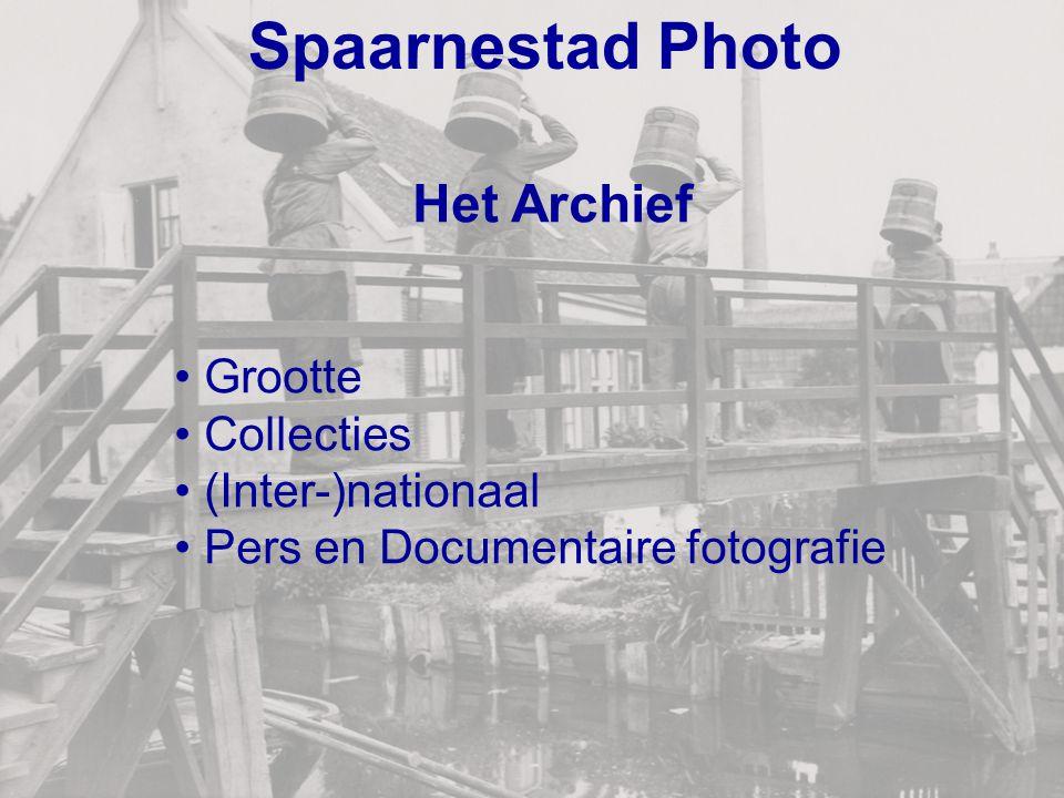 Spaarnestad Photo Het Archief Grootte Collecties (Inter-)nationaal Pers en Documentaire fotografie