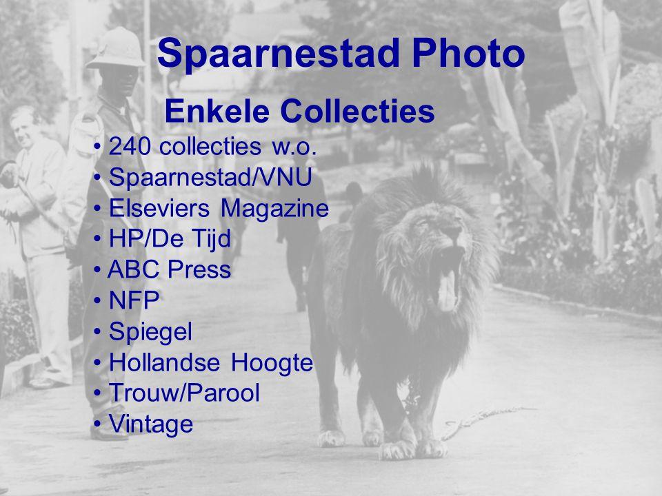 Spaarnestad Photo Enkele Collecties 240 collecties w.o. Spaarnestad/VNU Elseviers Magazine HP/De Tijd ABC Press NFP Spiegel Hollandse Hoogte Trouw/Par