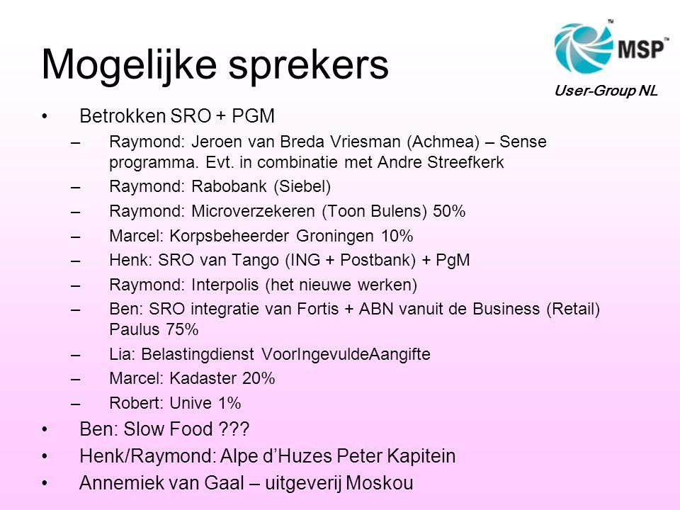 Mogelijke sprekers Betrokken SRO + PGM –Raymond: Jeroen van Breda Vriesman (Achmea) – Sense programma.
