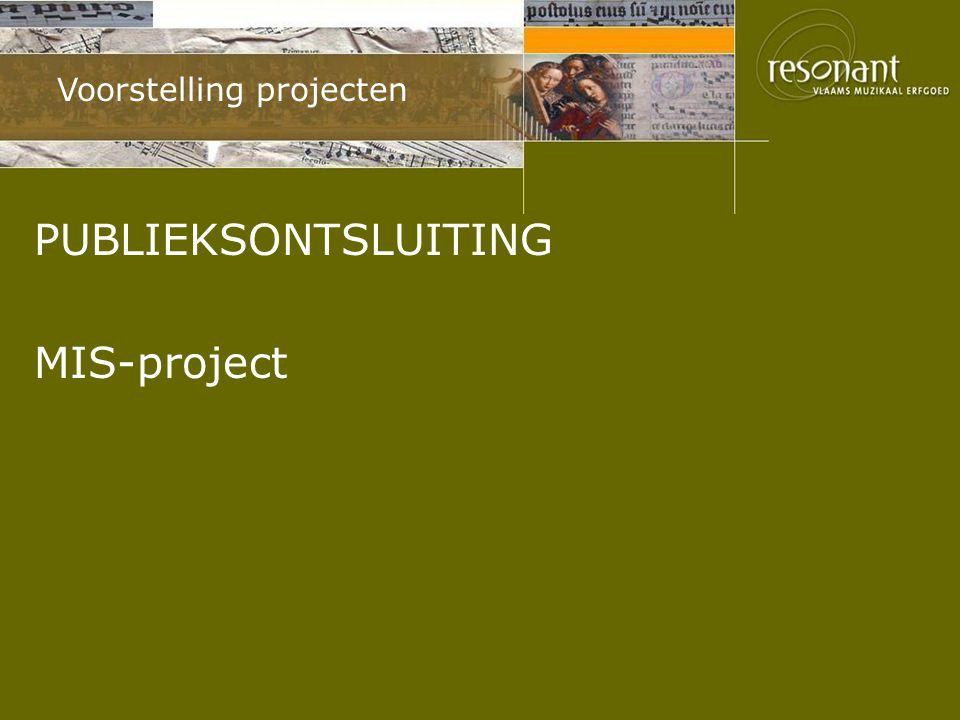Voorstelling projecten PUBLIEKSONTSLUITING MIS-project