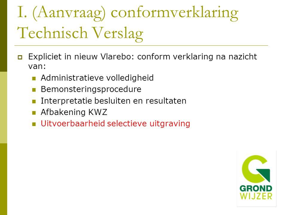 I. (Aanvraag) conformverklaring Technisch Verslag  Expliciet in nieuw Vlarebo: conform verklaring na nazicht van: Administratieve volledigheid Bemons