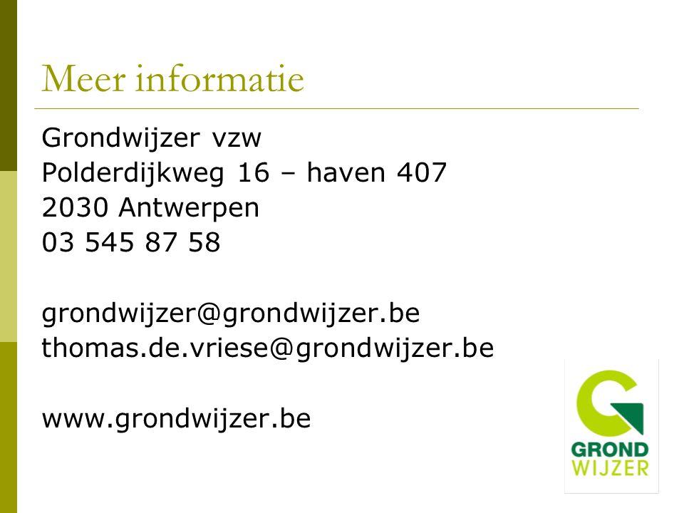Meer informatie Grondwijzer vzw Polderdijkweg 16 – haven 407 2030 Antwerpen 03 545 87 58 grondwijzer@grondwijzer.be thomas.de.vriese@grondwijzer.be ww