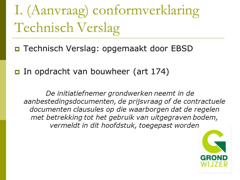  Technisch Verslag: opgemaakt door EBSD  In opdracht van bouwheer (art 174) De initiatiefnemer grondwerken neemt in de aanbestedingsdocumenten, de p