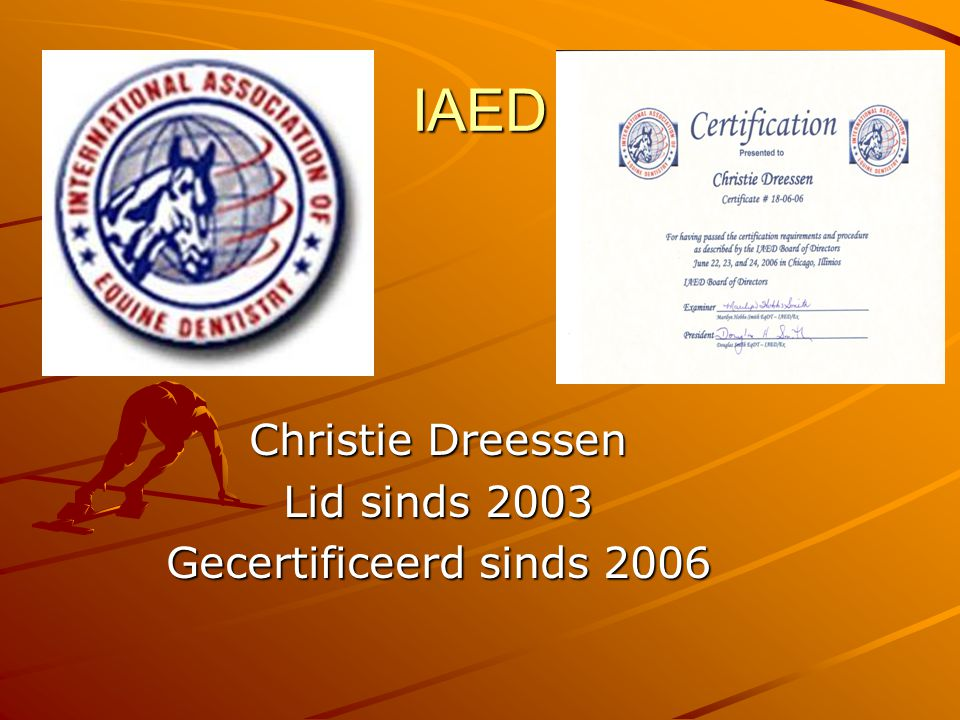 IAED Christie Dreessen Lid sinds 2003 Gecertificeerd sinds 2006